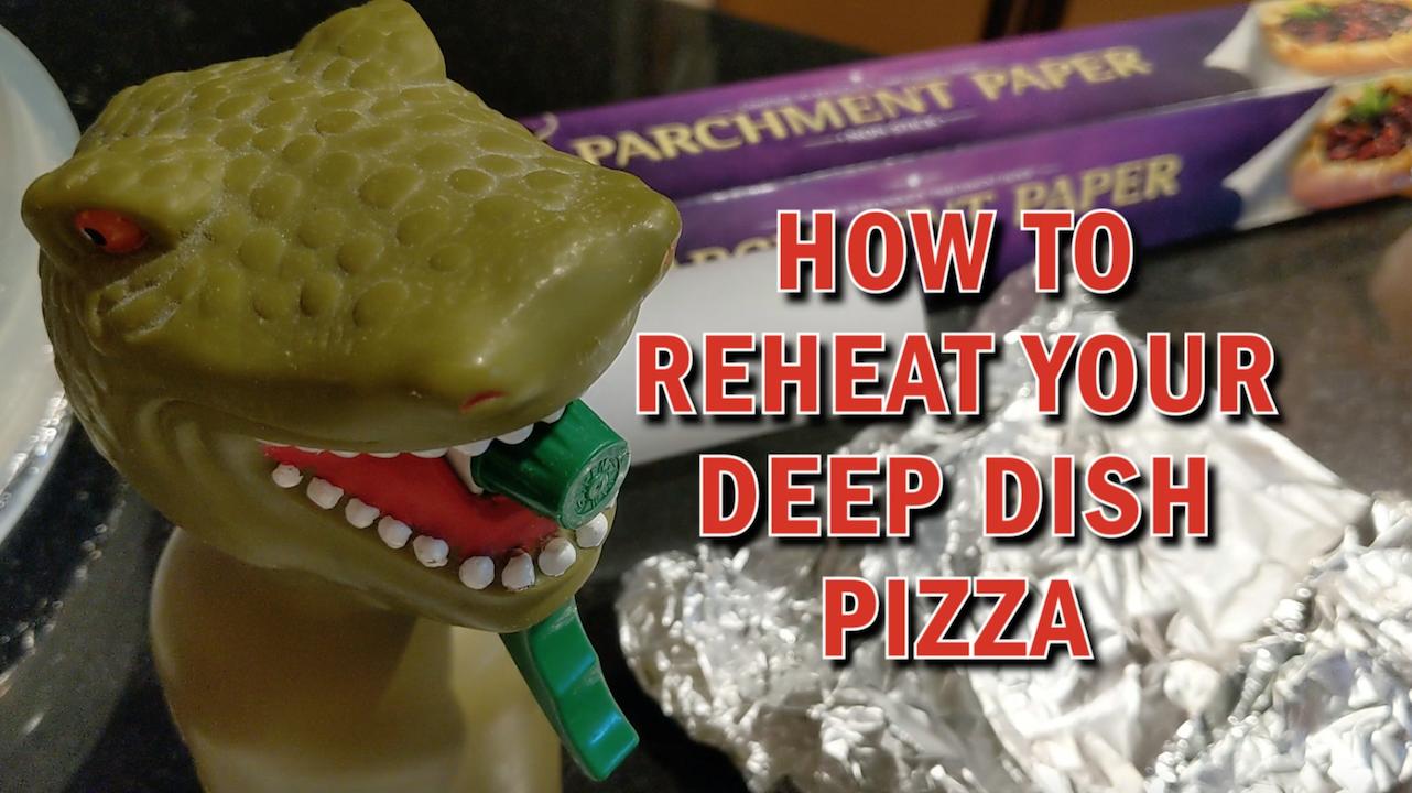 Deep Dish 101 EXTRA: Leftovers / Reheating Deep Dish